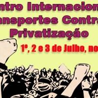 Participe do Encontro Internacional de Transportes contra a Privatização