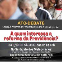 ATO-DEBATE DIA 8/6: A quem interessa a reforma da Previdência?