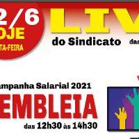 Campanha Salarial 2021! ATENÇÃO! LIVE e ASSEMBLEIA HOJE (2/6)
